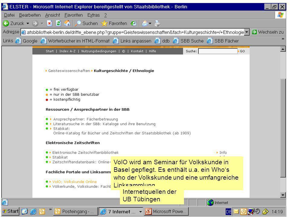VolO wird am Seminar für Volkskunde in Basel gepflegt. Es enthält u.a. ein Whos who der Volkskunde und eine umfangreiche Linksammlung. Internetquellen