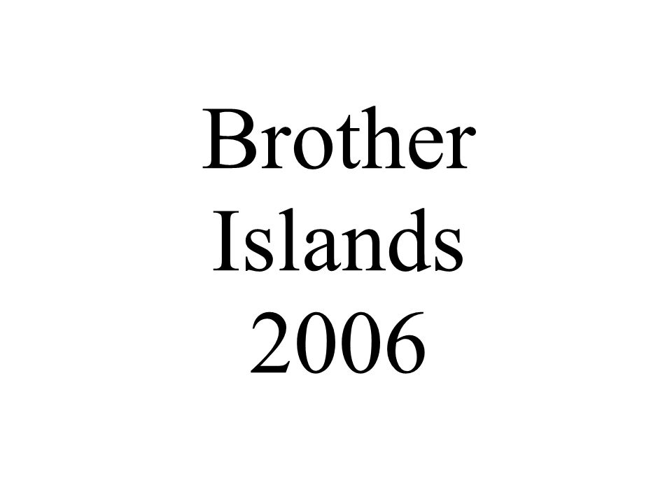 Brother Islands 2006