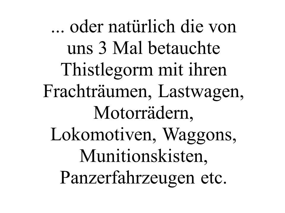 ... oder natürlich die von uns 3 Mal betauchte Thistlegorm mit ihren Frachträumen, Lastwagen, Motorrädern, Lokomotiven, Waggons, Munitionskisten, Panz