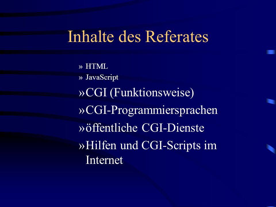 Hilfen und CGI-Scripts im Internet Es gibt eine Fülle von Informationen rund um das Thema CGI im Internet.