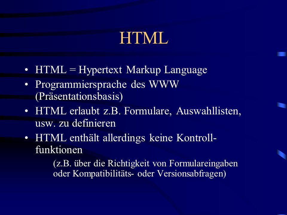 JavaScript von der Firma Netscape entwickelt JavaScript-Anwendungen werden direkt in HTML oder als separate Funktionen eingebunden.