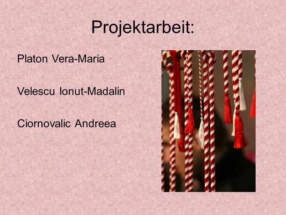Projektarbeit: Platon Vera-Maria Velescu Ionut-Madalin Ciornovalic Andreea