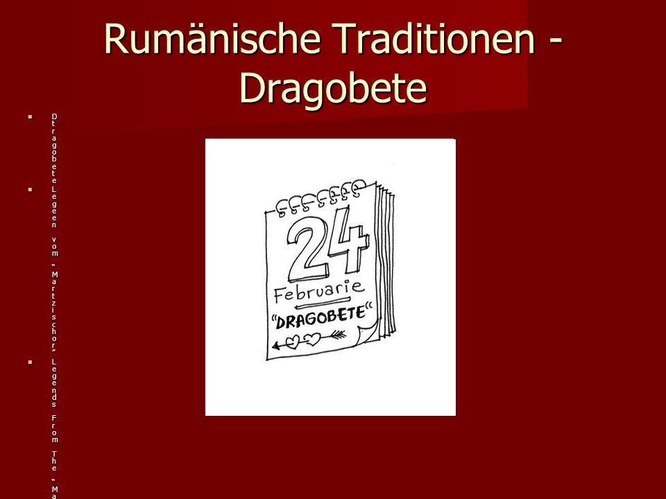 Rumänische Traditionen - Dragobete D t r a g o b e t e L e g e e n v o m M a r t z i s c h o r L e g e n d s F r o m T h e M a r t z i s h o r P l a t o n V e r a - M a r i a V e l e s c I o n u t - M a d a l i n C i o r n o v a l i c A n d r e e a