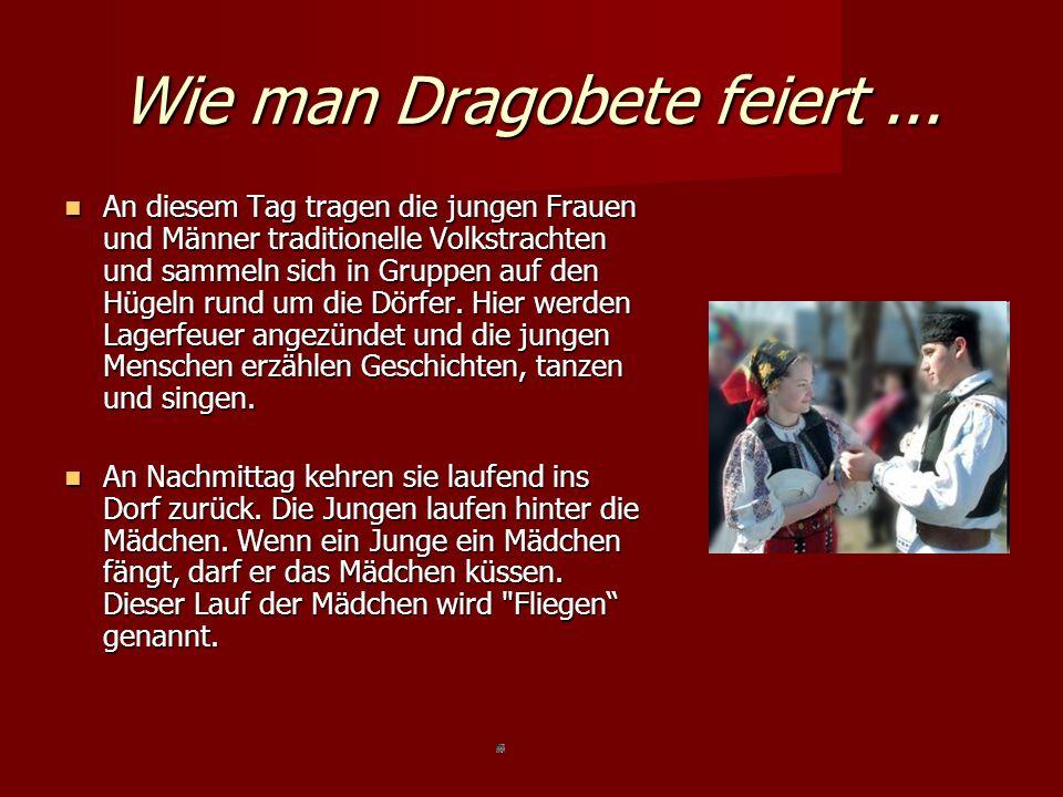 Wie man Dragobete feiert... An diesem Tag tragen die jungen Frauen und Männer traditionelle Volkstrachten und sammeln sich in Gruppen auf den Hügeln r