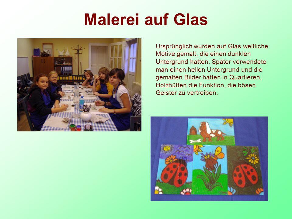 Malerei auf Glas Ursprünglich wurden auf Glas weltliche Motive gemalt, die einen dunklen Untergrund hatten.