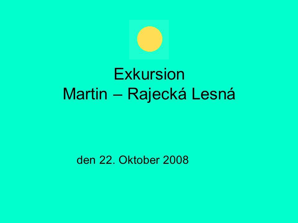 Exkursion Martin – Rajecká Lesná den 22. Oktober 2008