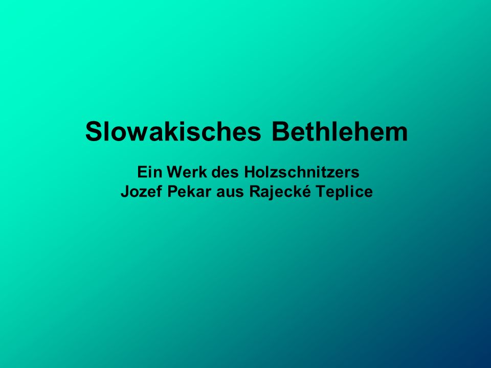 Slowakisches Bethlehem Ein Werk des Holzschnitzers Jozef Pekar aus Rajecké Teplice