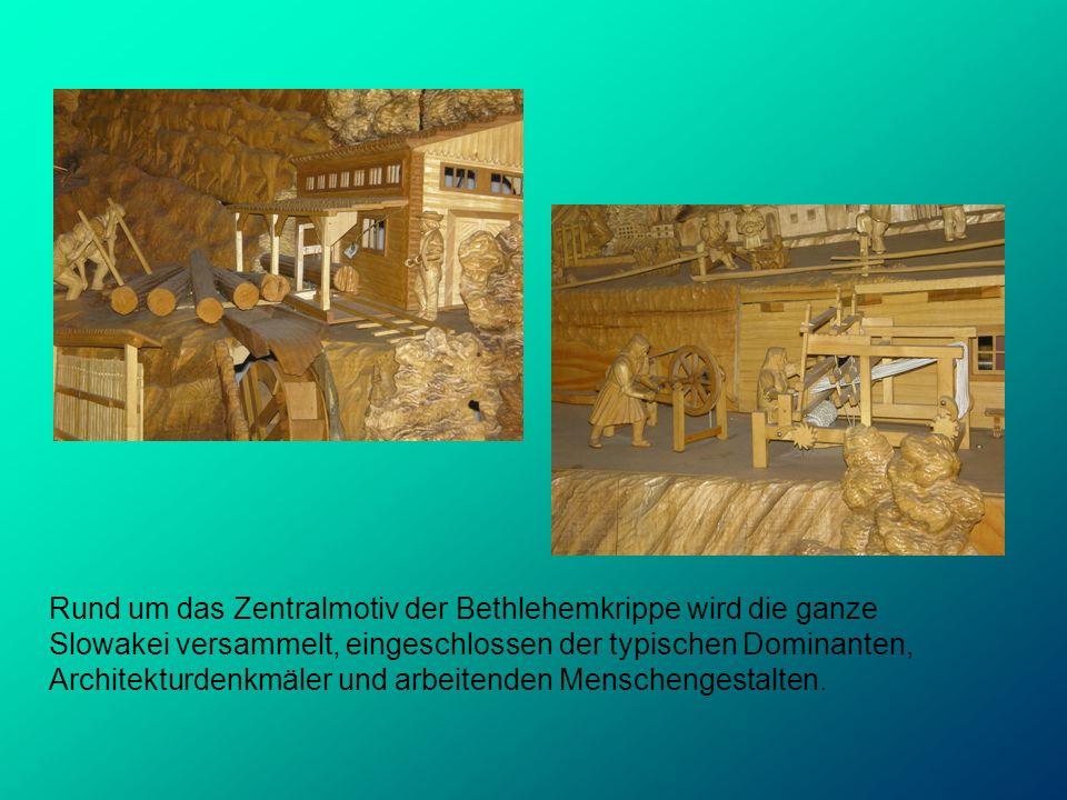 Rund um das Zentralmotiv der Bethlehemkrippe wird die ganze Slowakei versammelt, eingeschlossen der typischen Dominanten, Architekturdenkmäler und arb