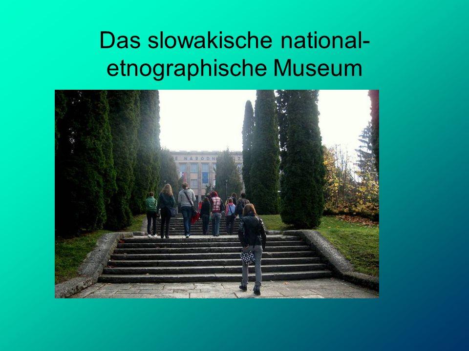 Das slowakische national- etnographische Museum