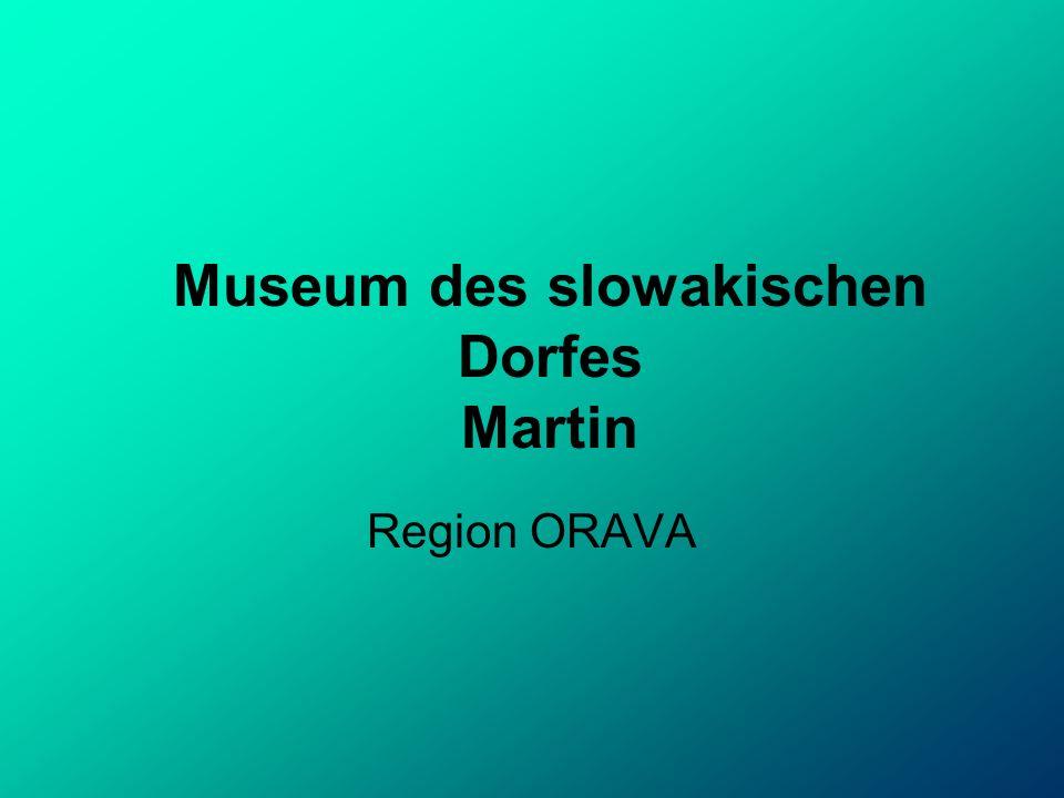 Museum des slowakischen Dorfes Martin Region ORAVA