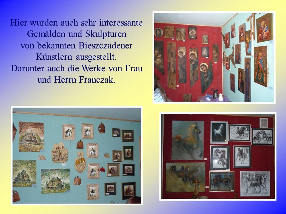 Hier wurden auch sehr interessante Gemälden und Skulpturen von bekannten Bieszczadener Künstlern ausgestellt.