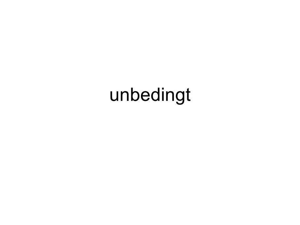 unbedingt