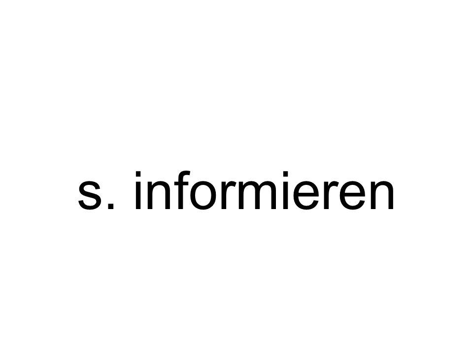 s. informieren