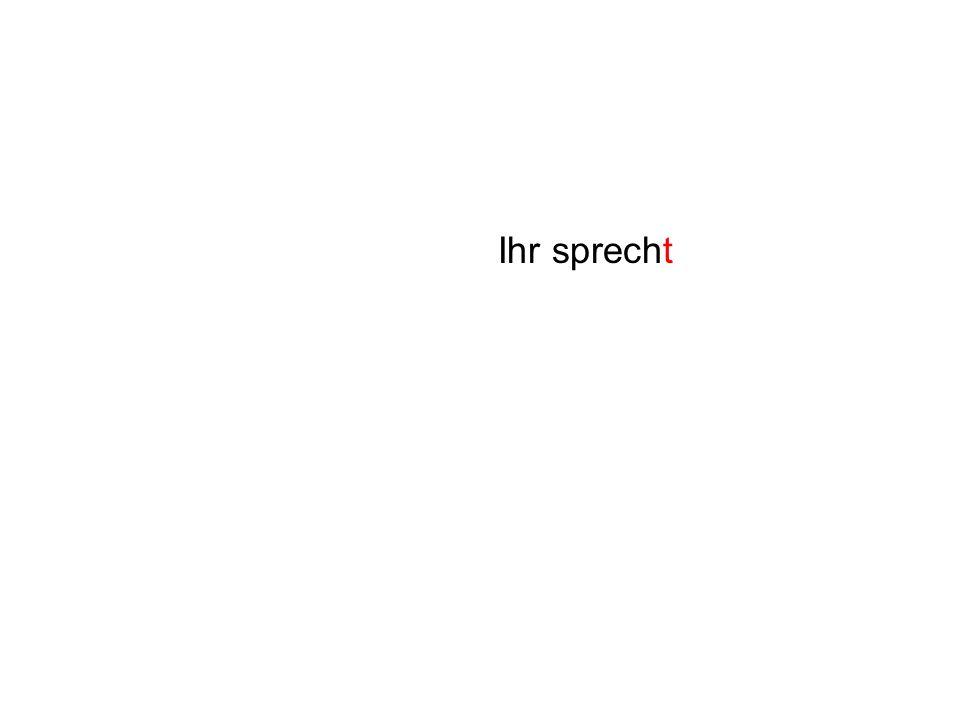 Ihr sprecht