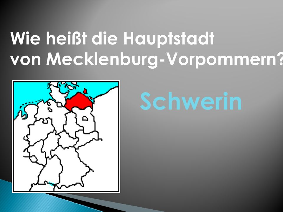 Wie heißt die Hauptstadt von Mecklenburg-Vorpommern? Schwerin
