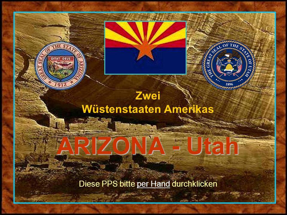 ARIZONA - Utah Zwei Wüstenstaaten Amerikas ARIZONA - Utah Diese PPS bitte per Hand durchklicken