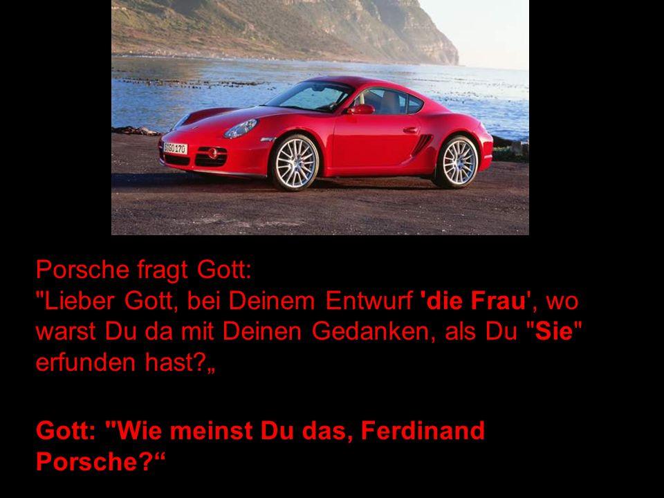 Porsche: Na ja, Dein Entwurf einer Frau hat viele Fehler. Sieh mal: