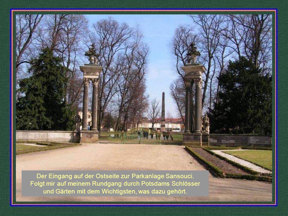 Potsdams Schlösser und Gärten Die herausragendste Figur, die den Grundstein zu all dem gelegt hat, war der Alte Fritz Friedrich der Große.