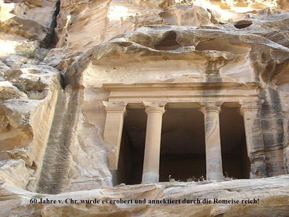 60 Jahre v. Chr. wurde es erobert und annektiert durch die Romeise reich!