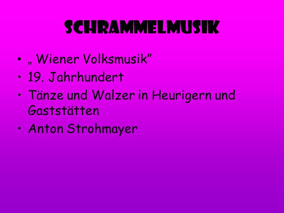 SchrammelMusik Wiener Volksmusik 19. Jahrhundert Tänze und Walzer in Heurigern und Gaststätten Anton Strohmayer
