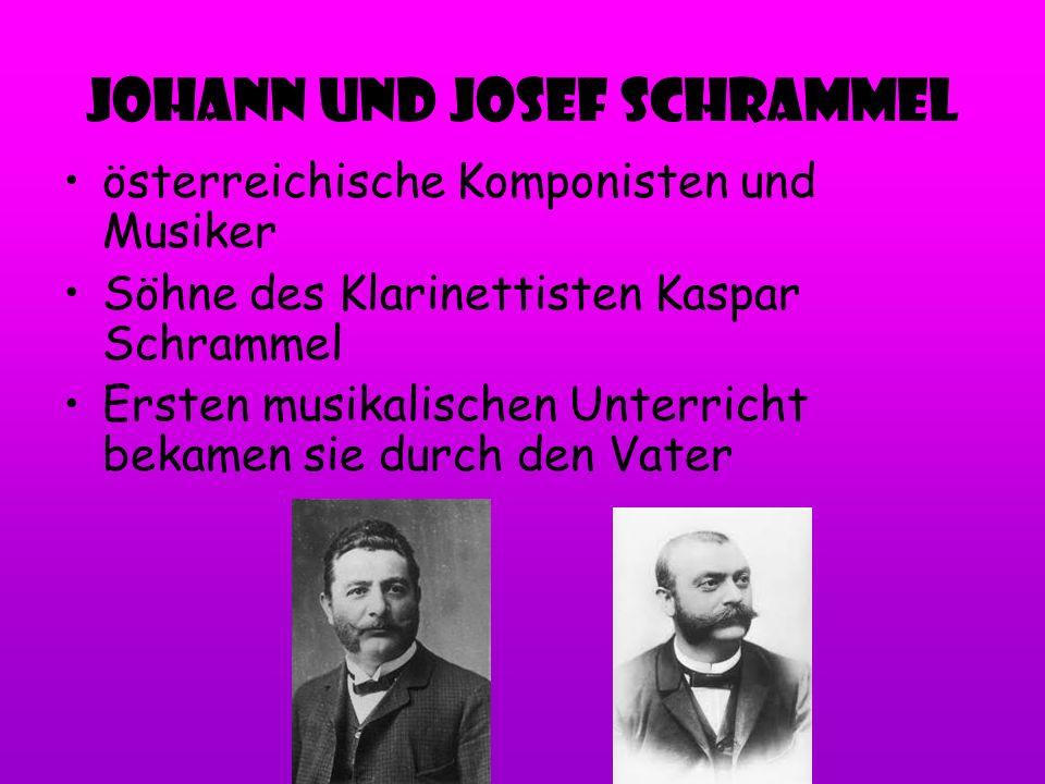 Johann und Josef Schrammel österreichische Komponisten und Musiker Söhne des Klarinettisten Kaspar Schrammel Ersten musikalischen Unterricht bekamen s