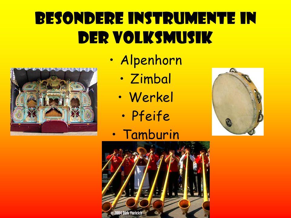 Besondere Instrumente in der Volksmusik Alpenhorn Zimbal Werkel Pfeife Tamburin