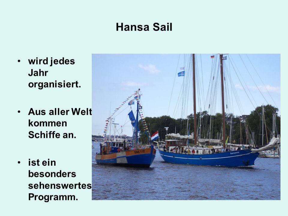 Hansa Sail wird jedes Jahr organisiert.Aus aller Welt kommen Schiffe an.