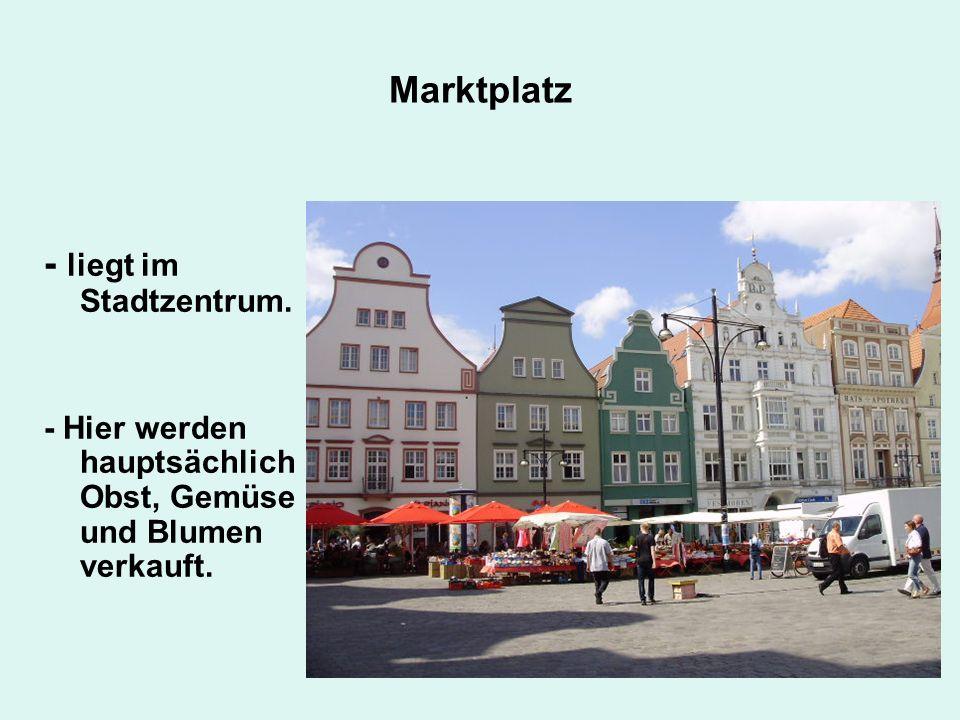 Marktplatz - liegt im Stadtzentrum. - Hier werden hauptsächlich Obst, Gemüse und Blumen verkauft.