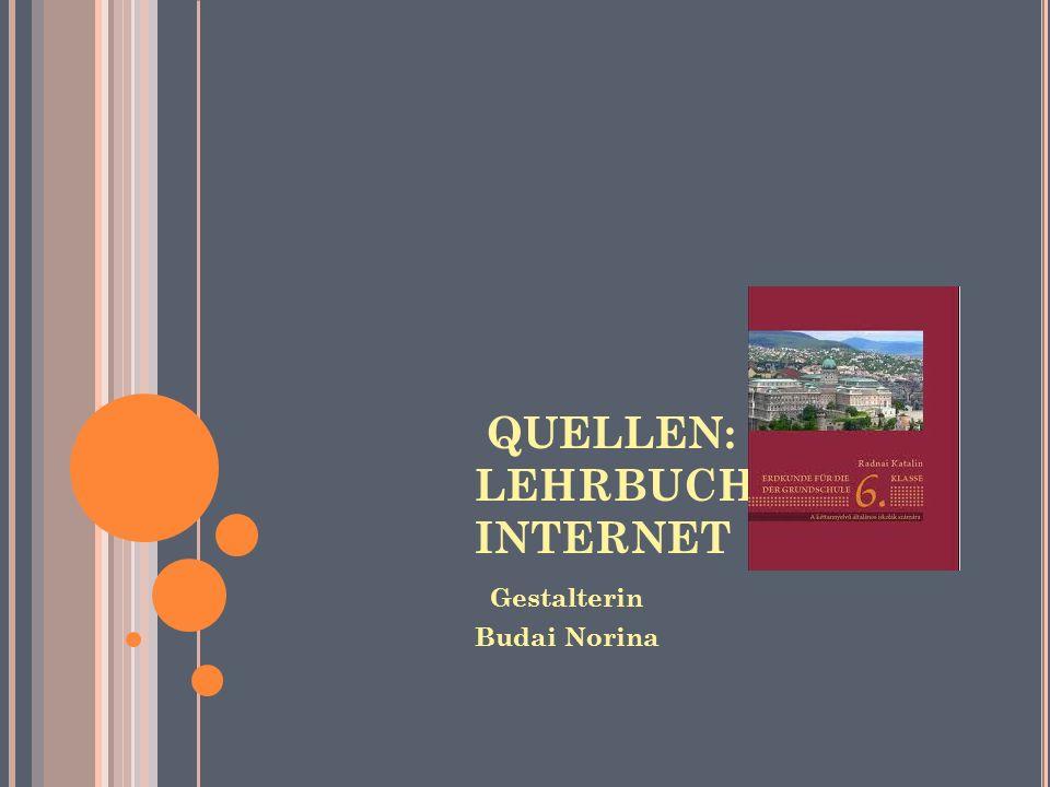 QUELLEN: LEHRBUCH INTERNET Gestalterin Budai Norina