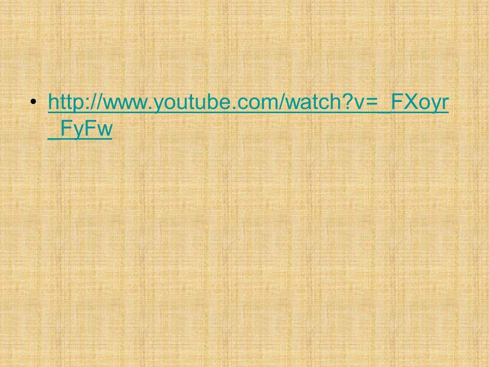 http://www.youtube.com/watch?v=_FXoyr _FyFwhttp://www.youtube.com/watch?v=_FXoyr _FyFw
