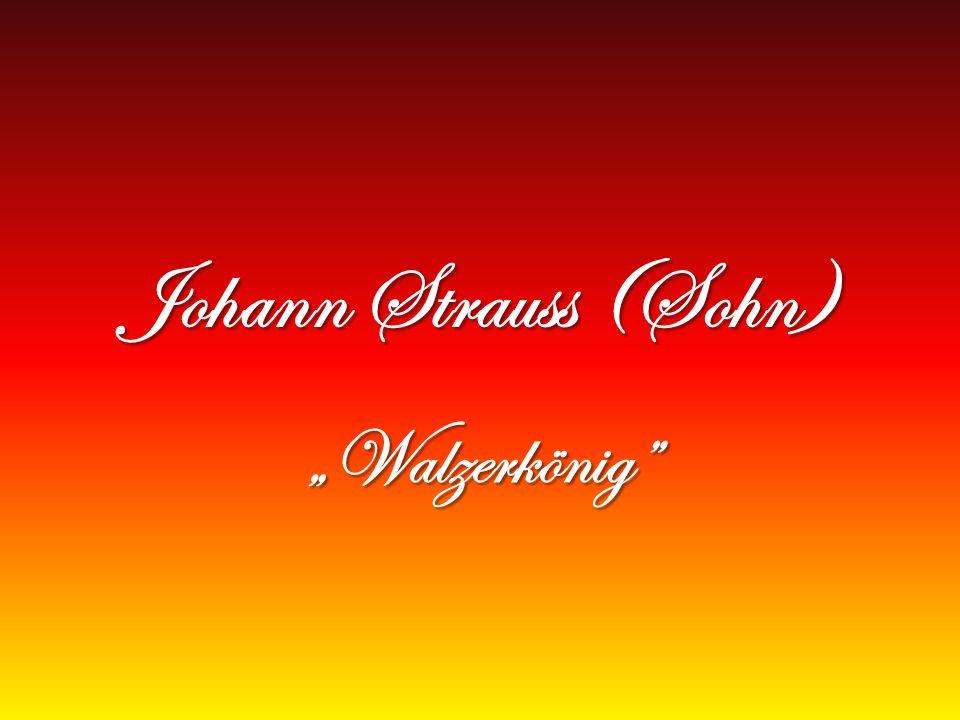 Johann Strauss (Sohn) Walzerkönig