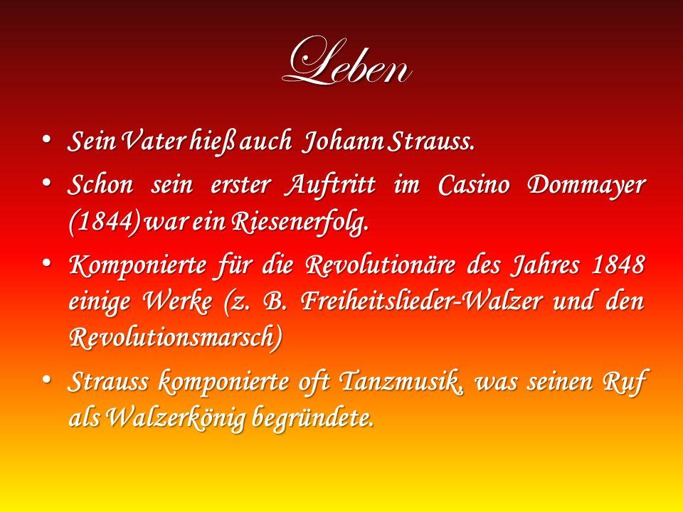 Leben Sein Vater hieß auch Johann Strauss. Sein Vater hieß auch Johann Strauss. Schon sein erster Auftritt im Casino Dommayer (1844) war ein Riesenerf