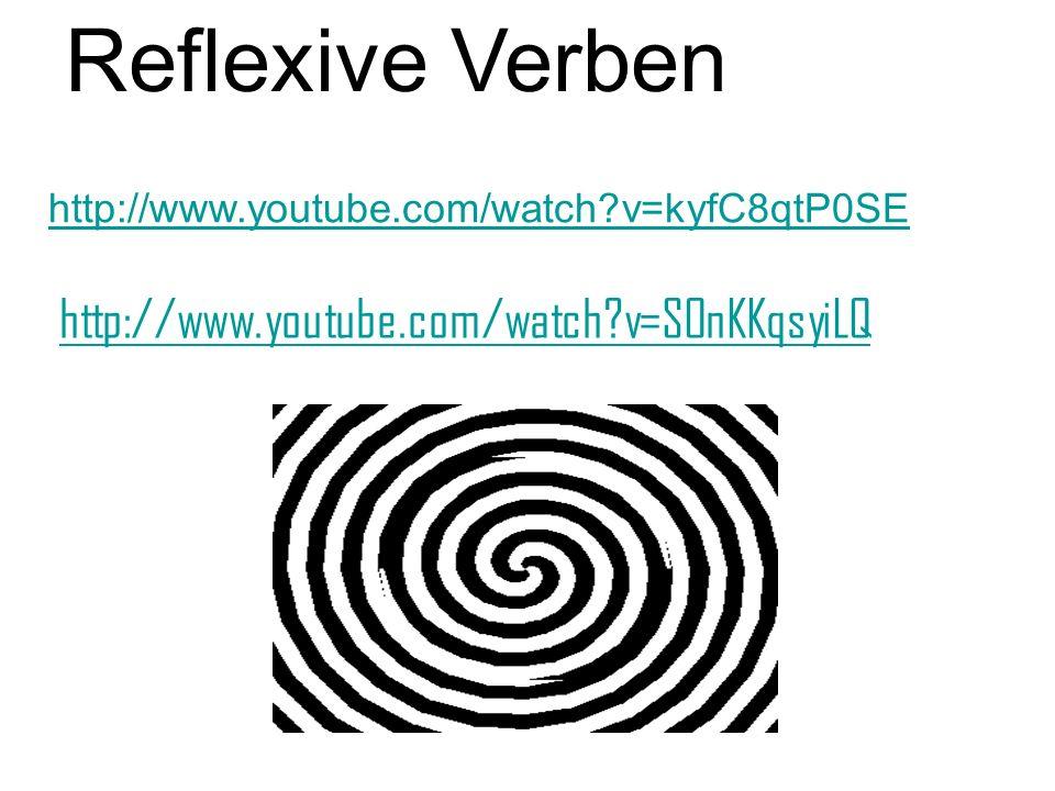 Reflexive Verben http://www.youtube.com/watch?v=kyfC8qtP0SE http://www.youtube.com/watch?v=SOnKKqsyiLQ