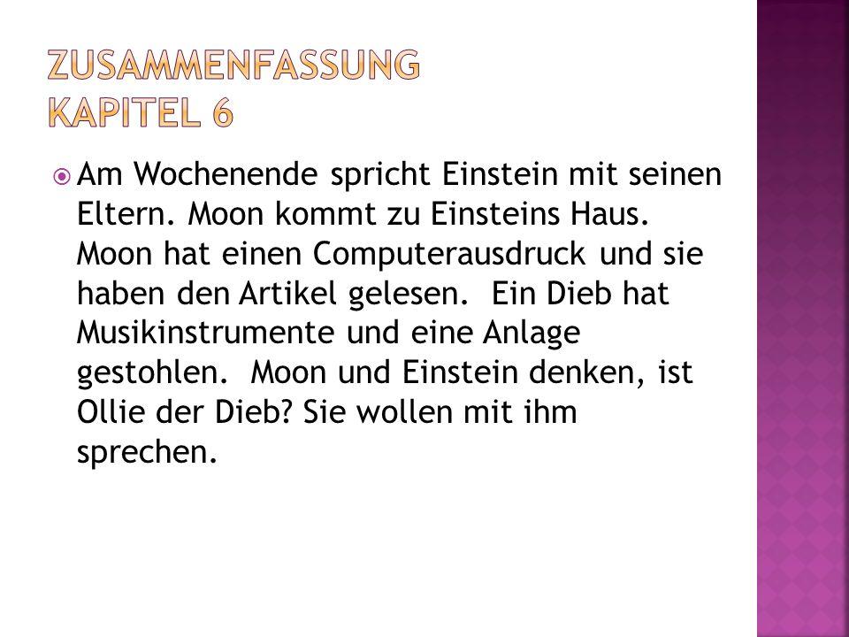 Am Wochenende spricht Einstein mit seinen Eltern. Moon kommt zu Einsteins Haus. Moon hat einen Computerausdruck und sie haben den Artikel gelesen. Ein