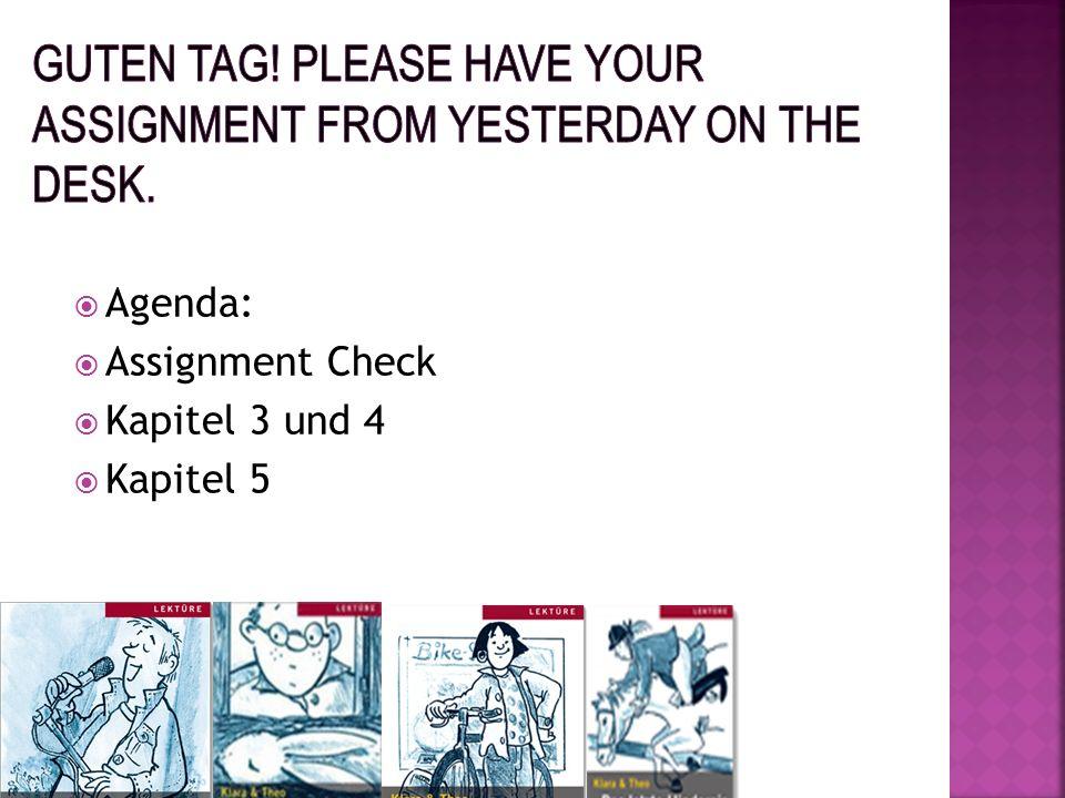 Agenda: Assignment Check Kapitel 3 und 4 Kapitel 5