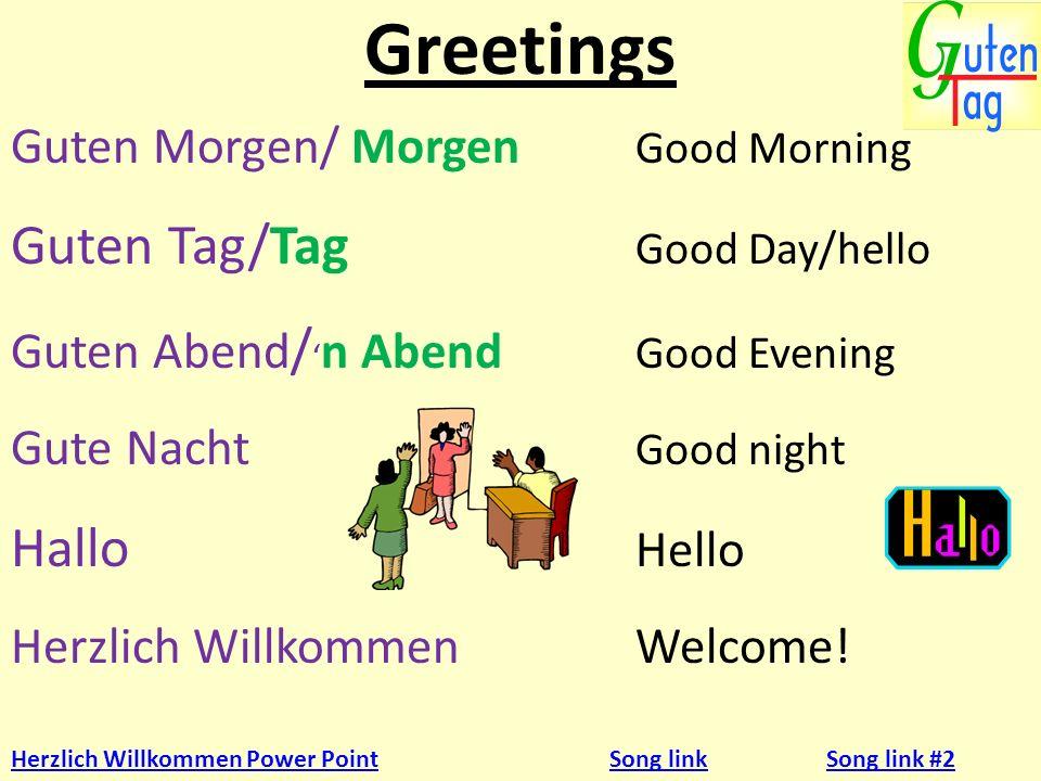 Good-byes Auf Wiedersehen/Wiedersehen ( Good-bye) Tschau (Bye) Tschüs (Bye) Greetings Power PointSong Link