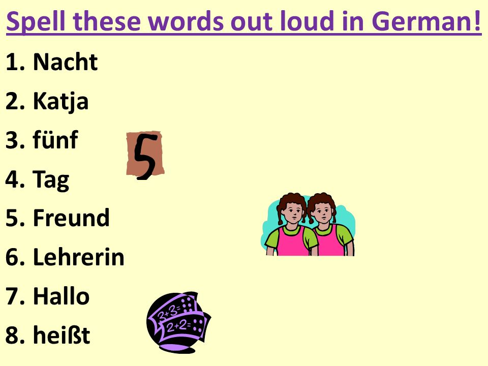 Spell these words out loud in German.