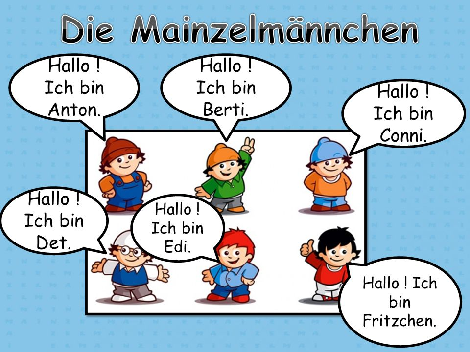 Hallo ! Ich bin Edi. Hallo ! Ich bin Fritzchen. Hallo ! Ich bin Det. Hallo ! Ich bin Conni. Hallo ! Ich bin Berti. Hallo ! Ich bin Anton.