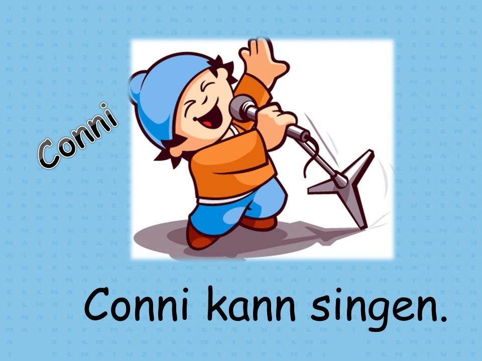 Conni kann singen.