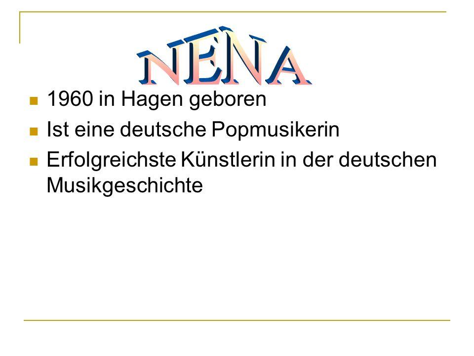 1960 in Hagen geboren Ist eine deutsche Popmusikerin Erfolgreichste Künstlerin in der deutschen Musikgeschichte