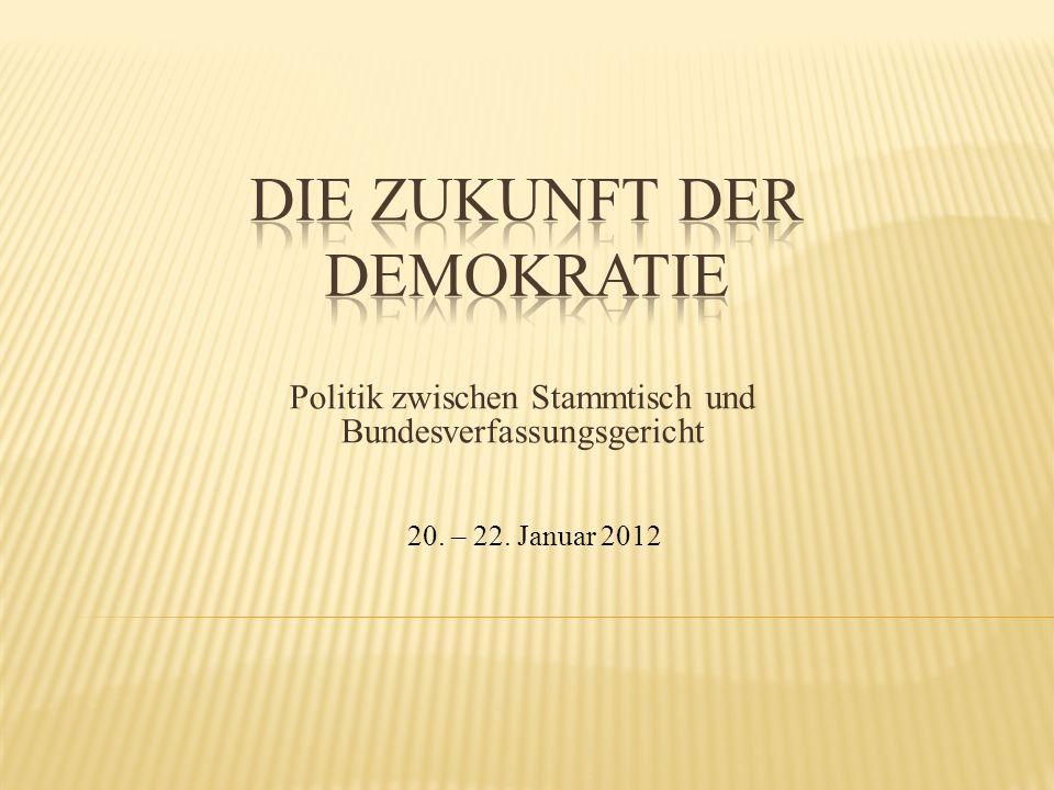 Politik zwischen Stammtisch und Bundesverfassungsgericht 20. – 22. Januar 2012