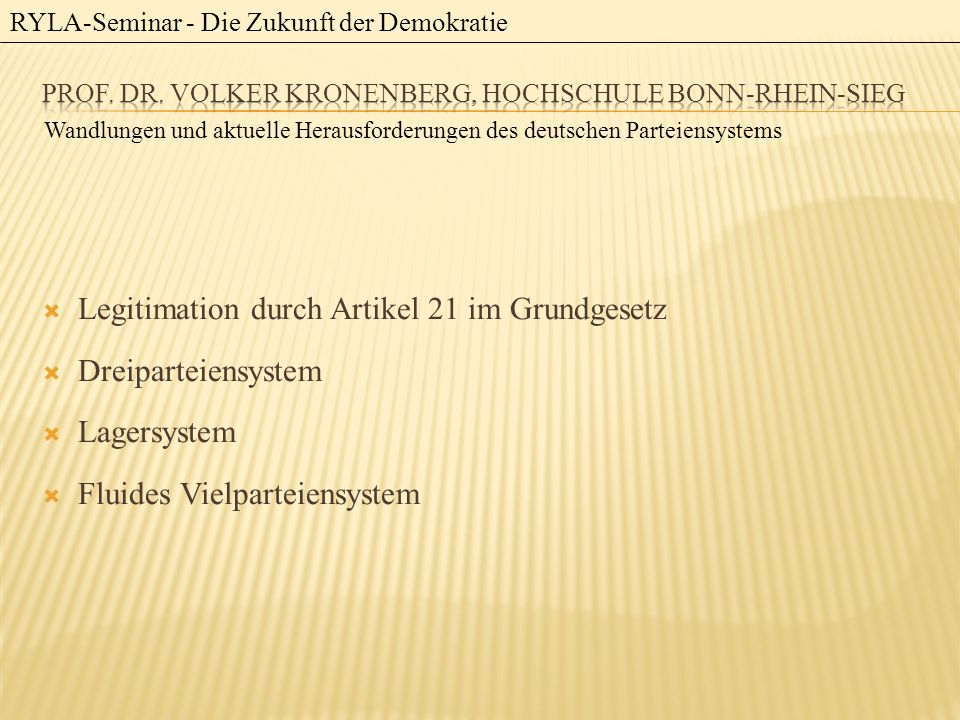 RYLA-Seminar - Die Zukunft der Demokratie Die populistische Herausforderung der deutschen Parteiendemokratie