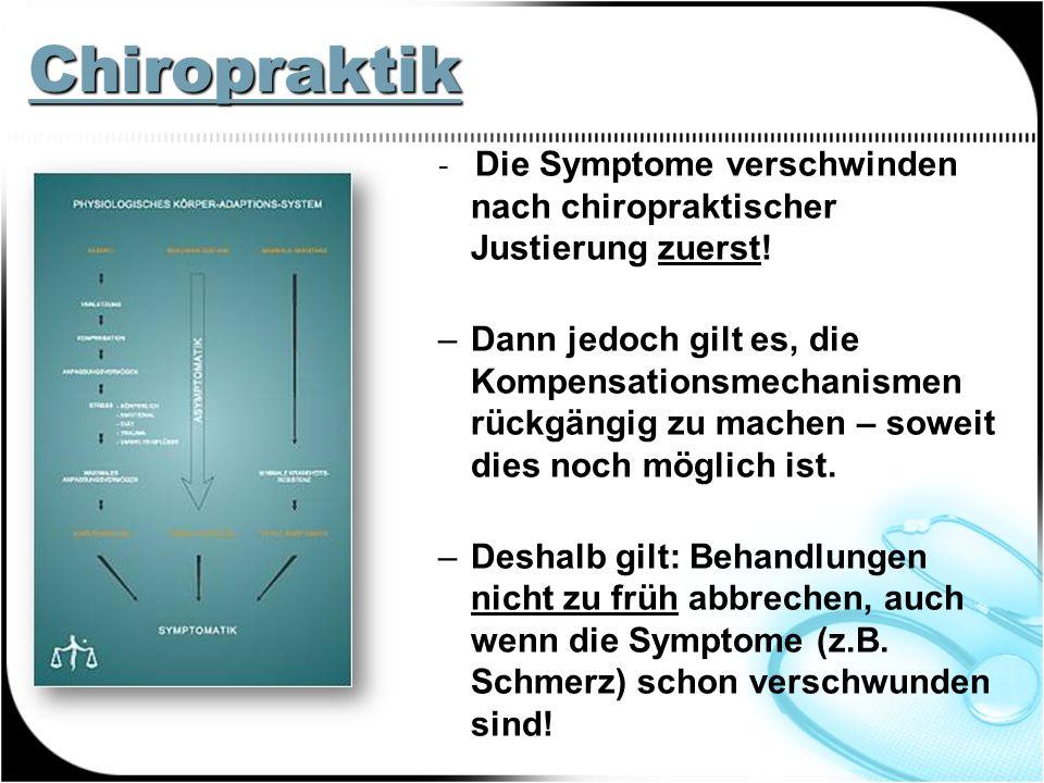 Chiropraktik - Die Symptome verschwinden nach chiropraktischer Justierung zuerst.