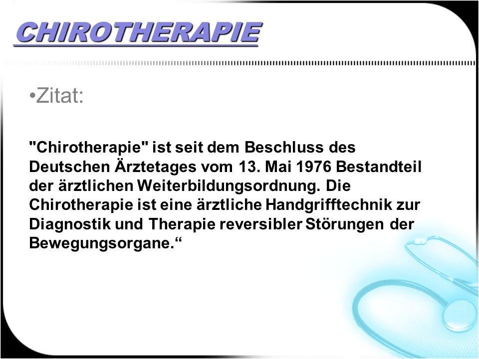 CHIROTHERAPIE Zitat: Chirotherapie ist seit dem Beschluss des Deutschen Ärztetages vom 13.