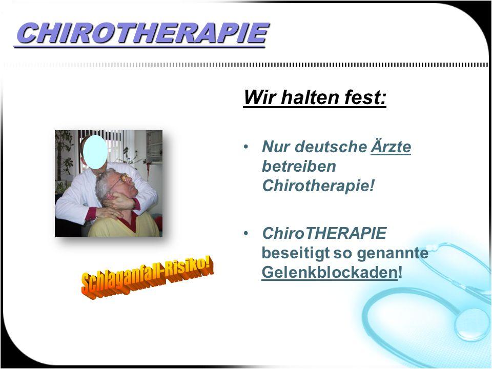 CHIROTHERAPIE CHIROPRAKTIK Chiropraktik ist demnach weit mehr als Handgrifftechnik zur Diagnostik und Therapie reversibler Störungen der Bewegungsorgane.