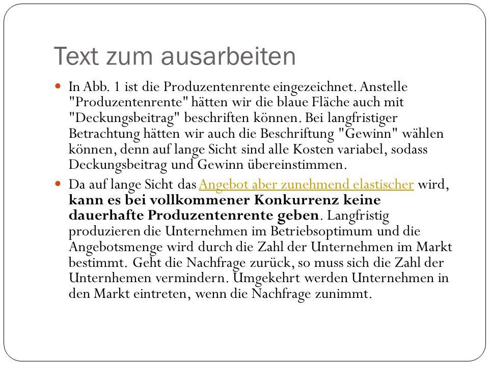 Text zum ausarbeiten In Abb. 1 ist die Produzentenrente eingezeichnet. Anstelle