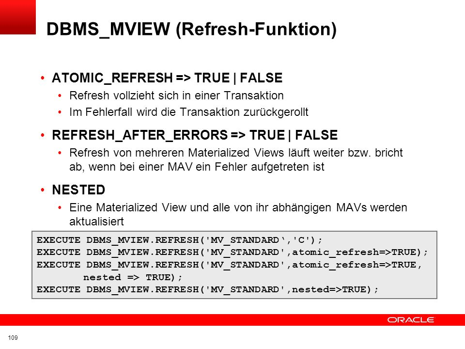 Click to edit title Click to edit Master text styles Insert Picture Here DBMS_MVIEW (Refresh-Funktion) Refresh-Funktionen REFRESH REFRESH_DEPENDENT RE