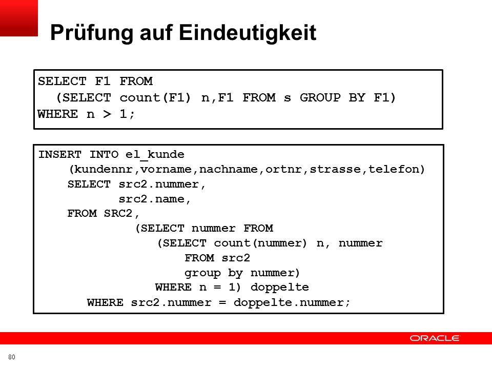 Click to edit title Click to edit Master text styles Insert Picture Here Hilfsfunktion: Date_Check In Verbindung mit der CASE-Anweisung create or replace function IsDate (str varchar2) return varchar2 is inDate varchar2(40); FUNCTION dateCheck (inputDate varchar2, inputMask varchar2) RETURN varchar2 IS dateVar date; BEGIN dateVar:= to_date(inputDate,inputMask); return true ; exception when others then return false ; END; BEGIN inDate:= trim(str); if dateCheck(inDate, mm-dd-yyyy ) = false AND dateCheck(inDate, mm-dd-yy ) = false AND dateCheck(inDate, yyyy-mm-dd ) = false AND dateCheck(inDate, yy-mm-dd ) = false AND dateCheck(inDate, yyyy-mon-dd ) = false AND dateCheck(inDate, yy-mon-dd ) = false AND dateCheck(inDate, dd-mon-yyyy ) = false AND dateCheck(inDate, dd-mon-yy ) = false AND dateCheck(inDate, mmddyy ) = false AND dateCheck(inDate, mmddyyyy ) = false AND dateCheck(inDate, yyyymmdd ) = false AND dateCheck(inDate, yymmdd ) = false AND dateCheck(inDate, yymmdd ) = false AND dateCheck(inDate, yymondd ) = false AND dateCheck(inDate, yyyymondd ) = false AND dateCheck(inDate, mm/dd/yyyy ) = false AND dateCheck(inDate, yyyy/mm/dd ) = false AND dateCheck(inDate, mm/dd/yy ) = false AND dateCheck(inDate, yy/mm/dd ) = false AND dateCheck(inDate, mm.dd.yyyy ) = false AND dateCheck(inDate, mm.dd.yy ) = false AND dateCheck(inDate, yyyy.mm.dd ) = false AND dateCheck(inDate, yy.mm.dd ) = false then return false ; else return true ; end if; --exception --when others then return false ; END; 79