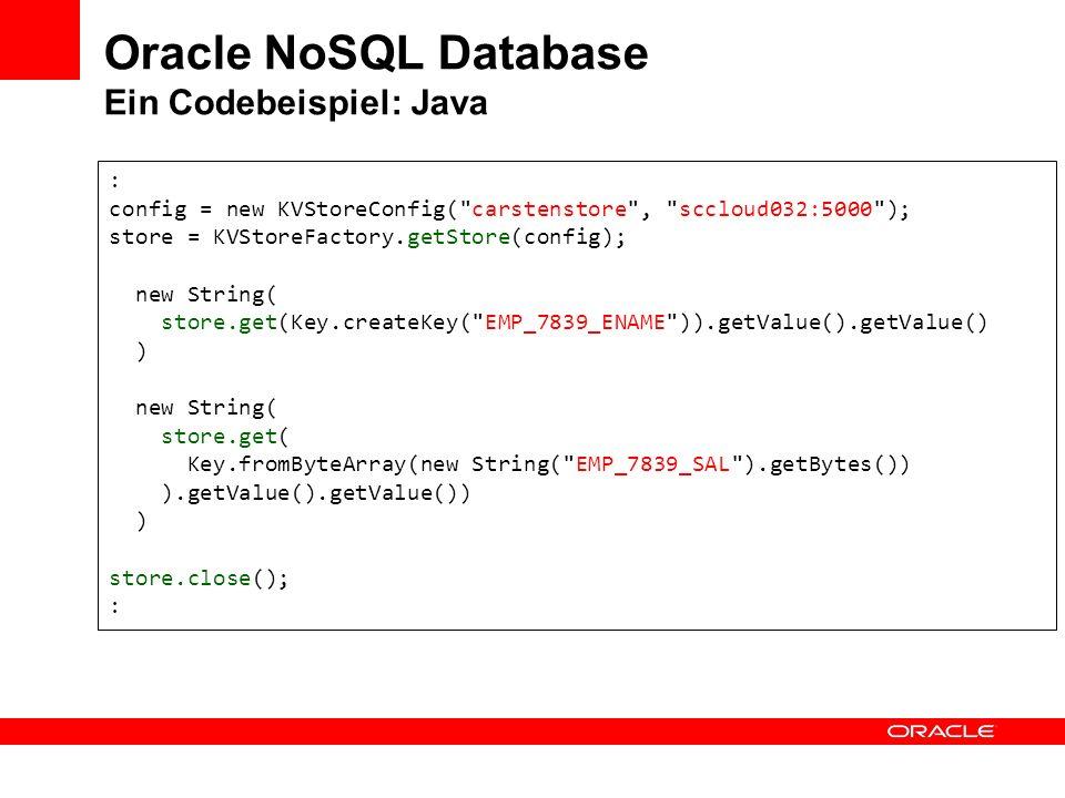 Oracle NoSQL Database Ein Codebeispiel: Java : config = new KVStoreConfig(