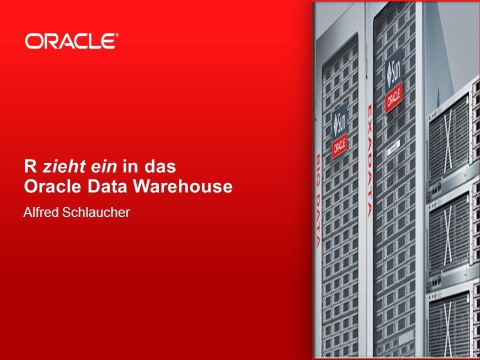 1 R zieht ein in das Oracle Data Warehouse Alfred Schlaucher